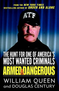 Armed and Dangerous  The Hunt for One of America's Most Wanted Criminals