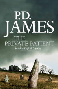 The Private Patient, an Adam Dalgliesh Mystery