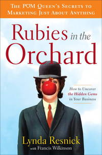 RUBIES IN THE ORCHARD How to Uncover the Hidden Gems in Your Business