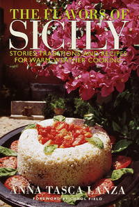 The Flavors of Sicily (Stories, Traditions, and Recipes for Warm-Weather Cooking)