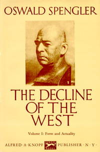 The Decline of the West (2 Volumes - Form and Actuality / Perspectives of  World History)