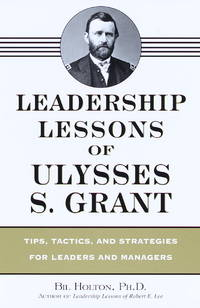 Leadership Lessons of Ulysses S. Grant