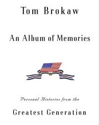An Album of Memories  Personal Histories from the Greatest Generation