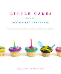 Little Cakes from the Whimsical Bakehouse