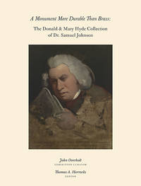 A Monument More Durable Than Brass: The Donald and Mary Hyde Collection of Dr. Samuel Johnson