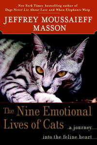 The Nine Emotional Lives of Cats: A Journey Into the Feline Heart.