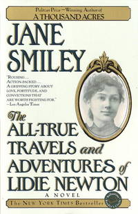 The All-True Travels and Adventures of Lidie Newton: A Novel (Ballantine Reader's Circle)