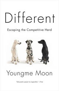 Different: Escaping the Competitive Herd