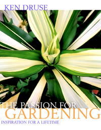The Passion for Gardening Inspiration for a Lifetime