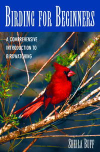 Birding for Beginners: A Comprehensive Introduction to Birdwatching