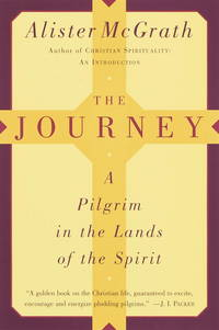 The Journey  A Pilgrim in the Lands of the Spirit