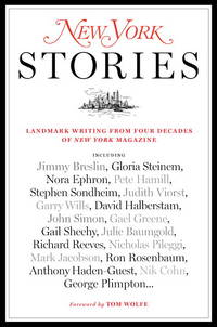 New York Stories Landmark Writing from Four Decades of New York Magazine
