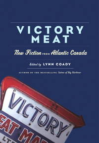Victory Meat: New Fiction from Atlantic Canada