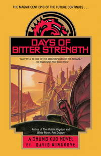 Days of Bitter Strength (A Chung Kuo Novel).