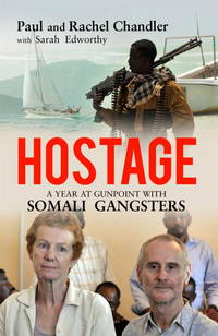 Hostage : A Year at Gunpoint with Somali Gangsters