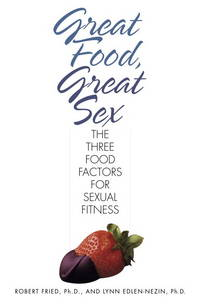 Great Food, Great Sex  The Three Food Factors for Sexual Fitness